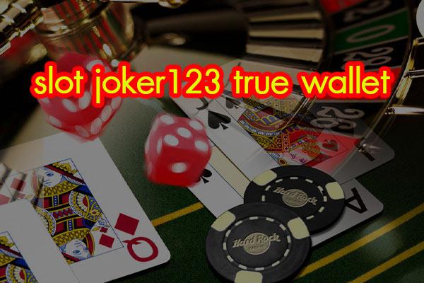 slot joker123 true wallet