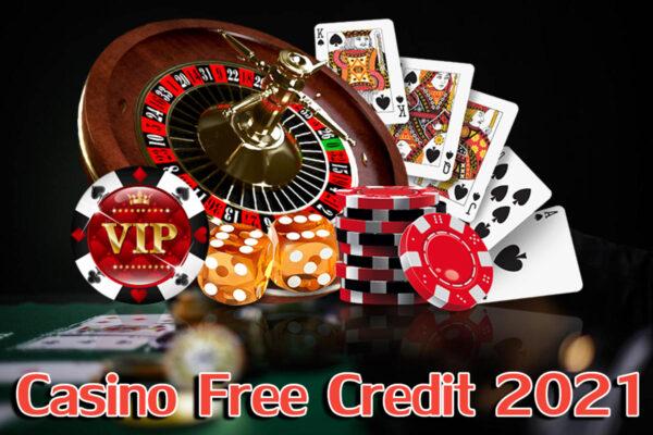 Casino Free Credit 2021