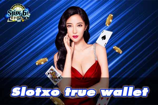 Slotxo-true-wallet